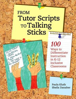 From Tutor Scripts to Talking Sticks By Kluth, Paula/ Danaher, Sheila